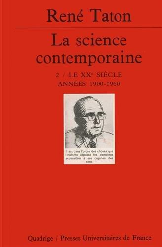 La Science contemporaine, tome 2 : Le XX...