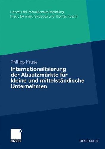 Internationalisierung der Absatzmärkte für Kleine und Mittelständische Unternehmen (Handel und Internationales Marketing/Retailing and International Marketing) (German Edition)