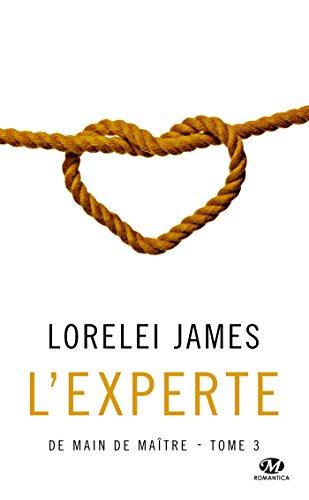 De main de maître, Tome 3: L'Experte par Lorelei James