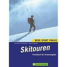Skitouren: Praxisbuch für Skitourengeher