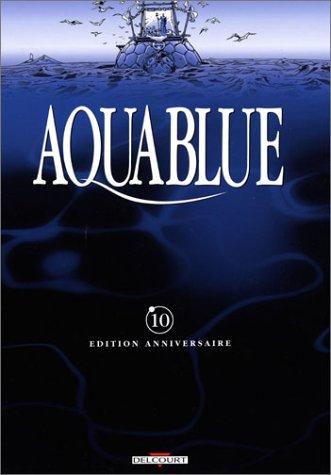 Aquablue, tome 10 : Le Baiser d'Arakh (Edition anniversaire Bonus)