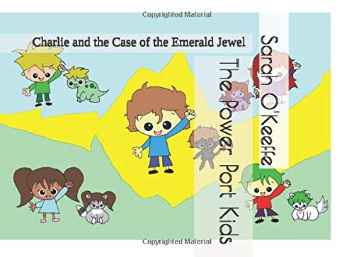 The Power Port Kids: Charlie and the Case of the Emerald Jewel