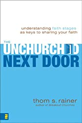 UNCHURCHED NEXT DOOR: Understanding Faith Stages as Keys to Sharing Your Faith