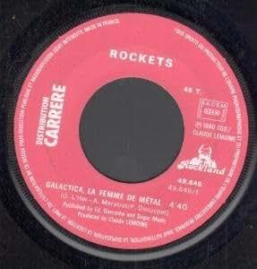 "GALACTICA LA FEMME DE METAL 7"" (45) FRENCH CARRERE 1980 B/W SYNTHETIC MAN (49646)"