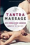 Tantra Massage: Ein sinnlicher Genuss für Körper und Geist