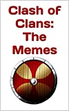 Clash of Clans: The Memes (English Edition)