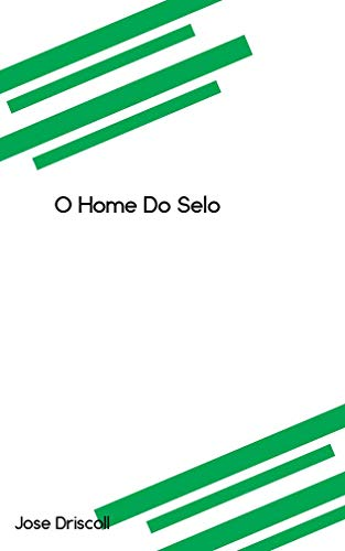 O Home Do Selo (Galician Edition) por Jose Driscoll