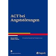 ACT bei Angststörungen: Ein praktisch bewährtes Therapiemanual (Therapeutische Praxis)