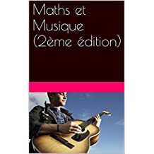 Maths et Musique (2ème édition) (French Edition)