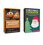 Holiday Cookbook: 2 Titles: Christmas Cookbook, Halloween Cookbook (Holiday Recipes,Holiday Cookbooks)