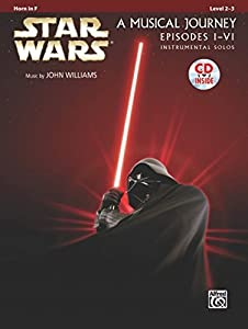 Star Wars Instrumental Solos (Movies I-VI): Horn in F (Book & CD) (Instrumental Solo Series)