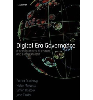 digital-era-governance-it-corporations-the-state-and-e-government-author-patrick-dunleavy-jul-2008