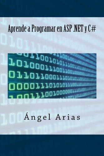 Aprende a Programar en ASP .NET y C# por Ángel Arias