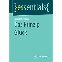 Das Prinzip Glück (essentials)