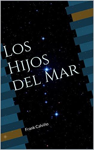 Los Hijos del Mar: Frank Calviño (Trilogía Atlante) por Frank Calviño