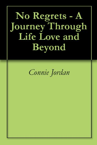 No Regrets - A Journey Through Life Love and Beyond