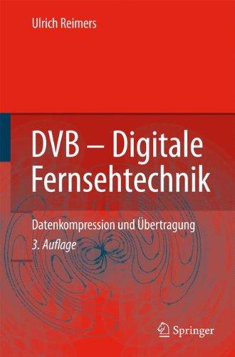 DVB - Digitale Fernsehtechnik: Datenkompression und Übertragung: Datenkompression Und Ubertragung