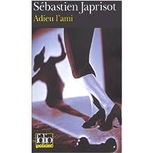 Adieu l'ami de Sébastien Japrisot ( 23 juin 2000 )