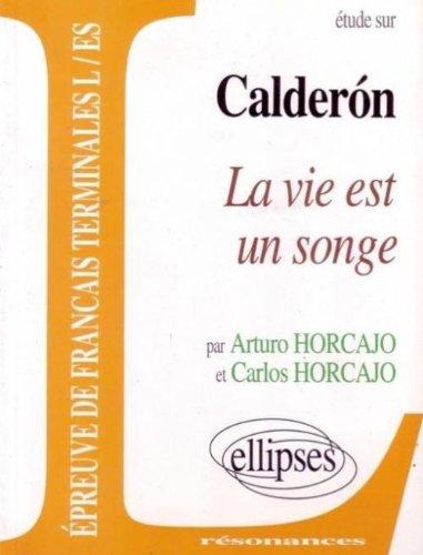 Pedro Calderón de la Barca, La vie est un songe