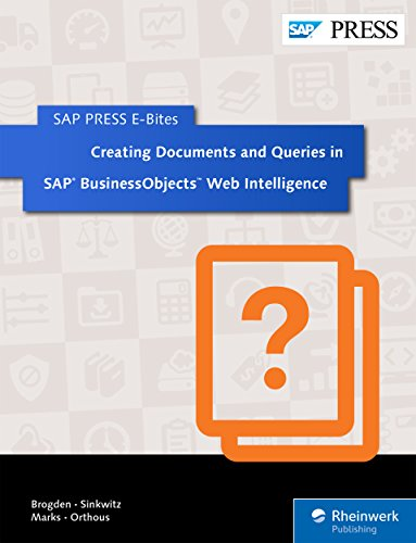 Creating Documents and Queries in SAP BusinessObjects Web Intelligence (SAP PRESS E-Bites Book 11) (English Edition)