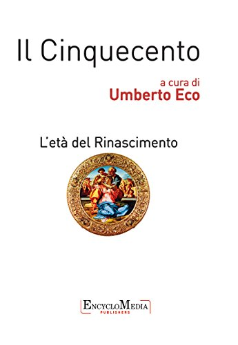 Il Cinquecento, L'età del Rinascimento (Italian Edition)