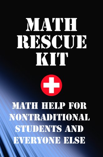 math-rescue-kit-math-help-for-non-traditional-students-and-everyone-else-english-edition