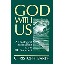 God with Us: A Theological Introduction to the Old Testament
