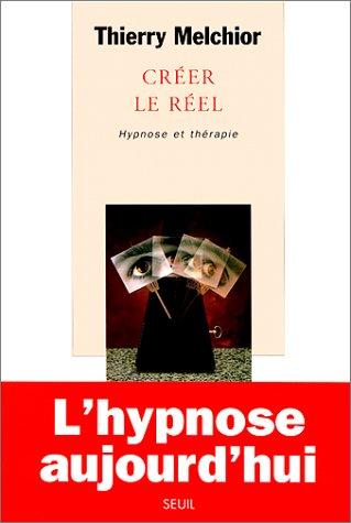Créer le réel : Hypnose et thérapie