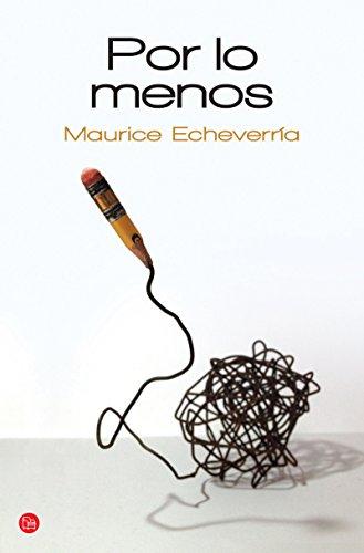 Por lo menos: Relatos breves de una de las voces más interesantes y originales de su generación por Maurice Echeverría