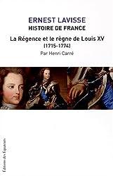 Histoire de France - tome 16 La régence et le règne de Louis XV