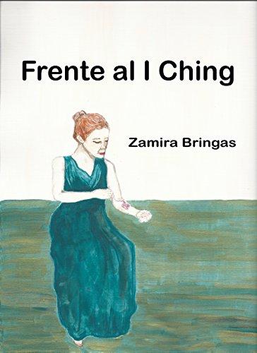 Frente al I Ching por Zamira Bringas