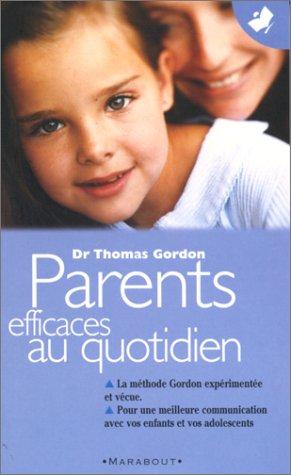 PARENTS EFFICACES AU QUOTIDIEN : Tome 2 par Thomas Gordon