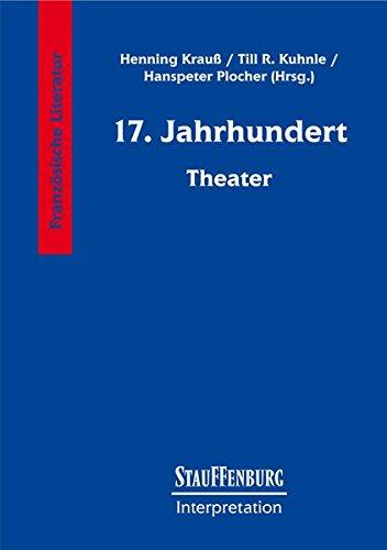 Stauffenburg Interpretation, Französische Literatur, 17. Jahrhundert. Theater