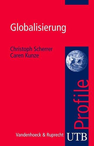 Globalisierung (utb Profile, Band 3400)