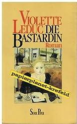 Violette Leduc - Die Bastardin