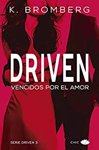 Driven. Vencidos por el amor par K. Bromberg