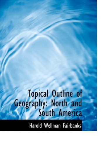 Topical Outline of Geography: North and South America: North and South America (Large Print Edition)