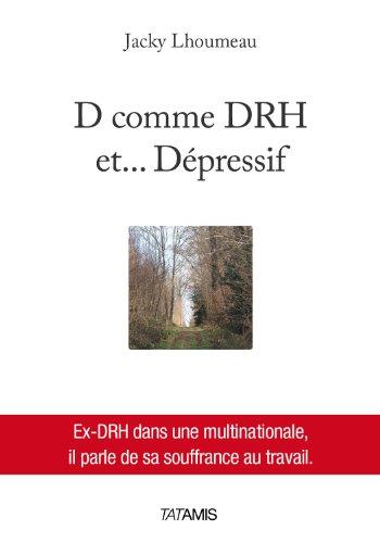 D comme DRH et... dépressif : Un EX-DRH dans un multinationale, il parle de sa souffrance au travail