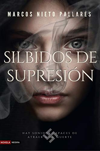 SILBIDOS DE SUPRESIÓN: Alguien emula los horribles métodos de exterminio nazis (Novela negra) por Marcos Nieto Pallarés