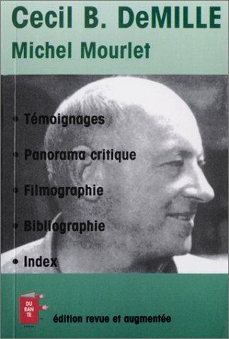 Cecil B. DeMille : Le Fondateur de Hollywood par Michel Mourlet