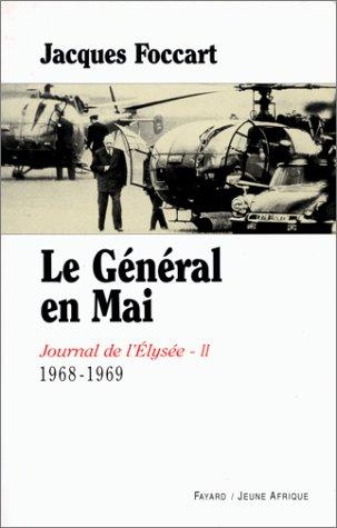 Journal de l'Elysée, tome 2 : Le Général en mai (1968-1969)