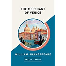 The Merchant of Venice (AmazonClassics Edition)