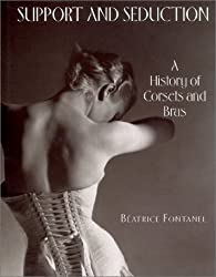 Support and Seduction: A History of Corsets and Bras (Abradale Books)
