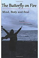 The Butterfly on Fire: Mind, Body and Soul Paperback