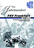 Ein Jahrhundert FSV Frankfurt
