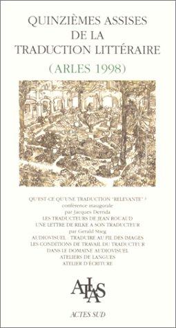 Quinzième assises de la traduction littéraire, Arles 1998. Coédition Atlas