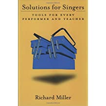 Solutions for Singers: Tools for Performers and Teachers: Tools for Every Performer and Teacher