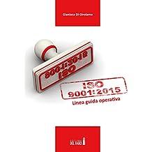 UNI EN ISO 9001:2015. Linea guida operativa