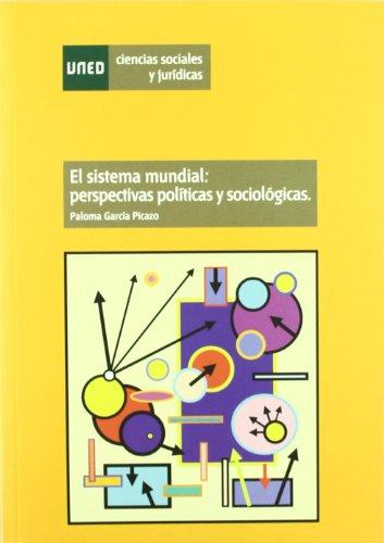 El Sistema Mundial: Perspectivas Políticas y Sociológicas (Ciencias Sociales y Jurídicas)