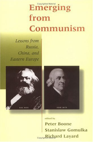 emerging-from-communism-lessons-from-russia-china-and-eastern-europe-by-peter-boone-1998-11-03